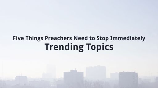 Five Things Preachers Need to Stop Immediately
