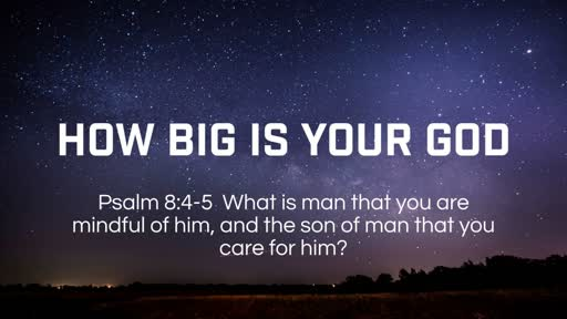 How Big is Your God - 8/5/2018