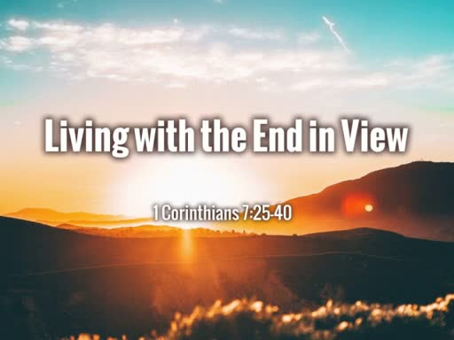 Living With the End in View
