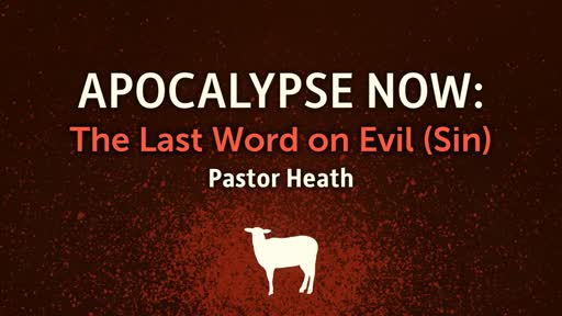 Apocalypse Now: The Last Word on Evil (Sin)
