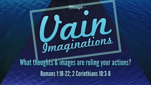 Vain Imaginations