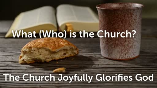The Church Joyfully Glorifies God