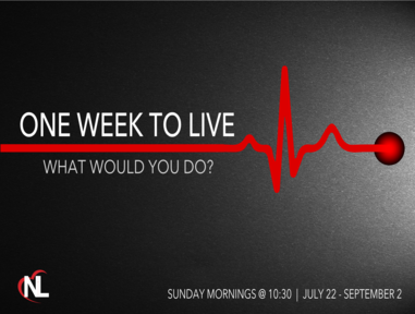 08.05.18   One Week To Live [What Would You Do?] - Part 3