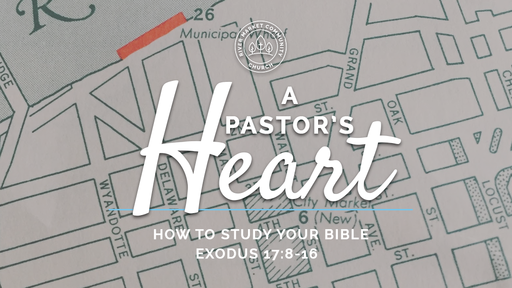 July 29, 2018 - How to Study Your Bible | Exodus 17:8-16