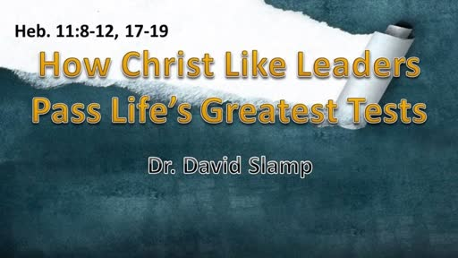 HowChrist Like Leaders Pass Life's Gretest Tests
