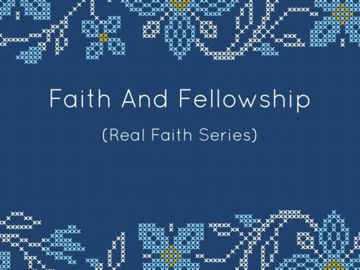 FAITH AND FELLOWSHIP
