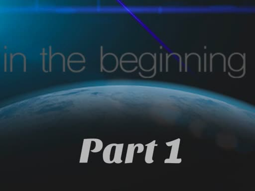 In the Beginning (Part 1)