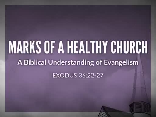 Marks of a Healthy Church: Evangelism