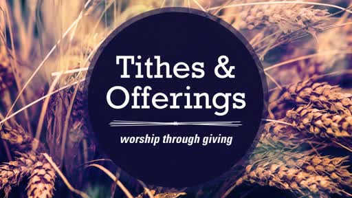 Tithes & Offerings - Worship Through Giving