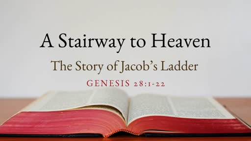 A Stairway to Heaven: The Story of Jacob's Ladder