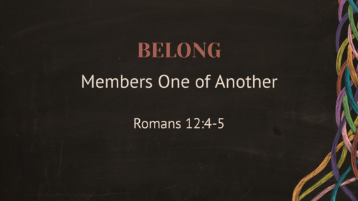 Belong: Members One of Another