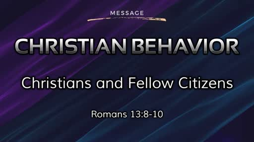 Christian Behavior 6: Christians & Fellow Citizens