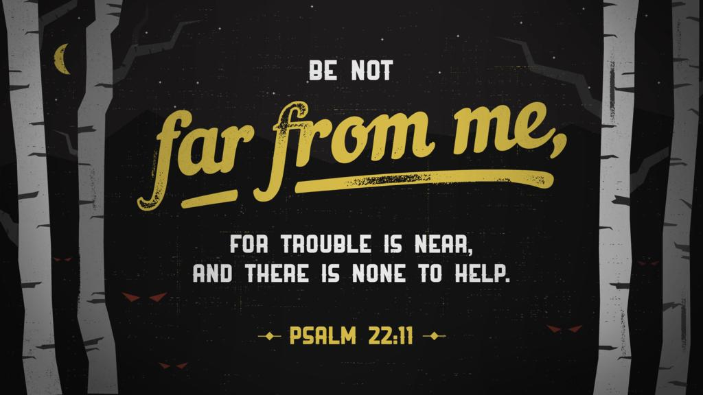 Psalm 22:11 large preview