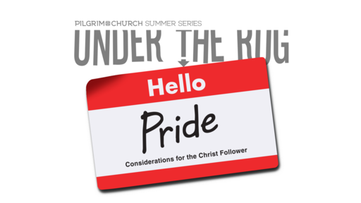 Aug. 12, 2018 -Under the Rug - Pride Considerations for Christ Followers