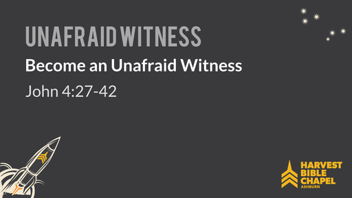 Becoming an Unafraid Witness