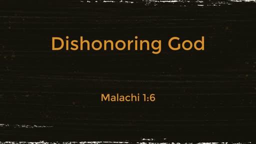 Dishonoring God