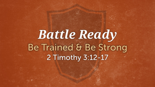 Battle Ready: Be Trained and Be Strong