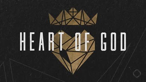 Week Five: Heart Of God
