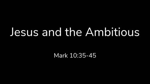 Jesus and the Ambitious