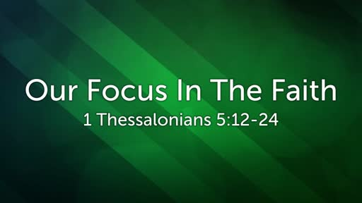 Our Focus In The Faith