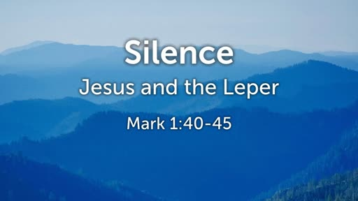 Silence (Jesus and The Leper)