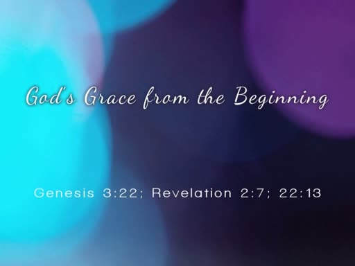 2018.08.12p God's Grace from the Beginning