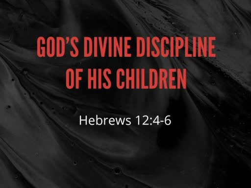 God's Divine Discipline Of His Children