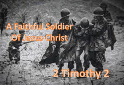2 Timothy 2:1-26: The Faithful Soldier Of Jesus Christ