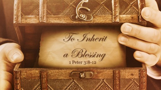 To Inherit a Blessing