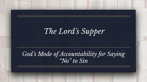 The Lord's Supper:  God's Mode of Accountablity