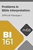 Mobile Ed: BI161 Problems in Bible Interpretation