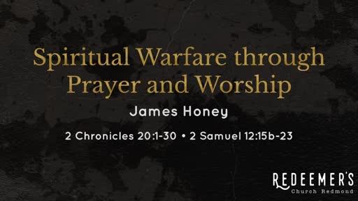Spiritual Warfare through Prayer and Worship