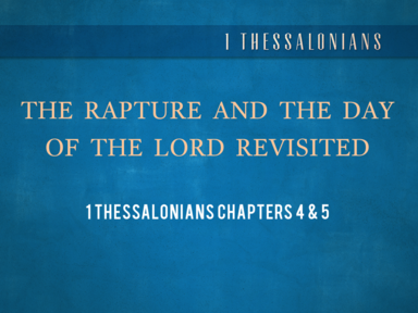 The Rapture and The Day of the Lord Revisited