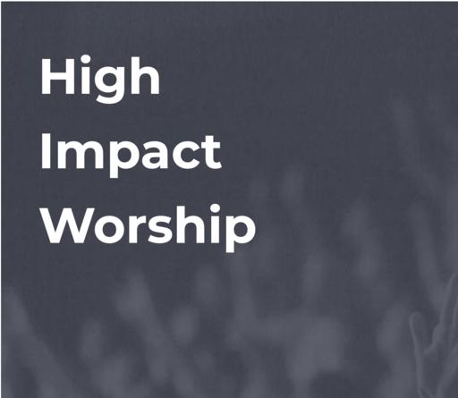 High Impact Worshiip