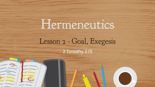 Hermeneutics - Goal, Exegesis