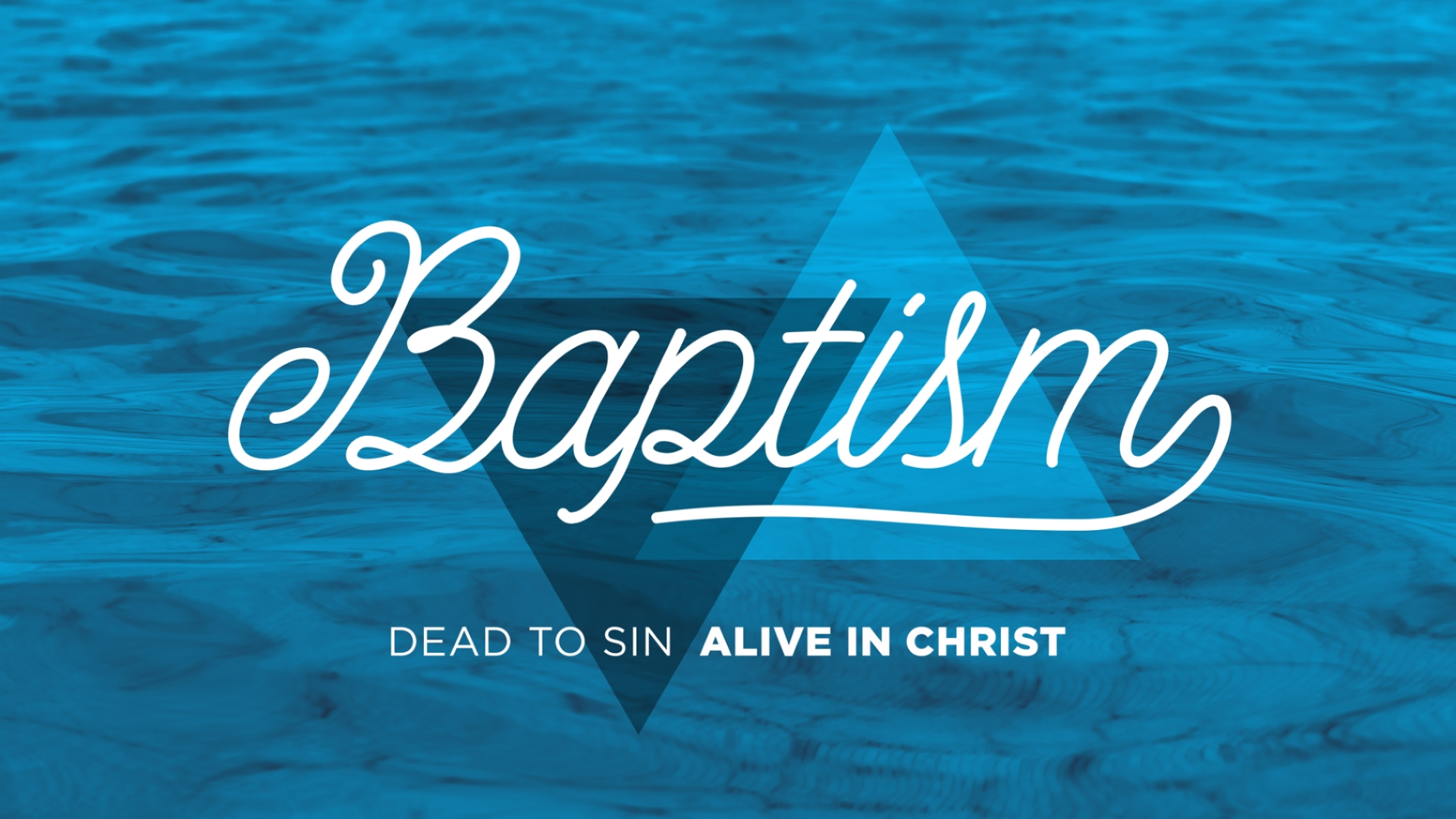 Baptism - Blue Triangles