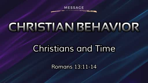 Christian Behavior 7: Christians and Time
