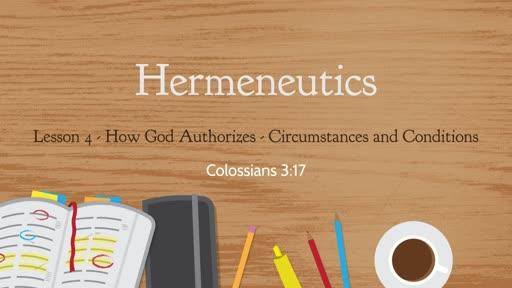 Hermeneutics - How God Authorizes - Circumstances and Conditions