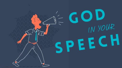 God in Your Speech