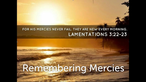 August 19, 2018 - Remembering Mercies