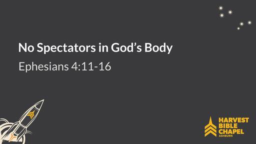 No Spectators in God's Body