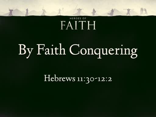 By Faith Conquering