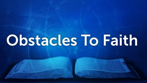 Obstacles To Faith