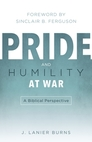 Pride and Humility at War: A Biblical Perspective