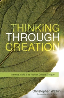 Thinking through Creation: Genesis 1 and 2 as Tools of Cultural Critique