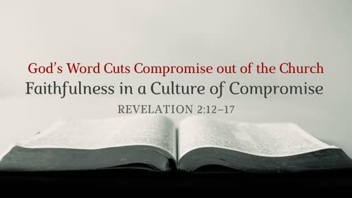 Expect the Word of God to Cut Compromise out of the Chruch