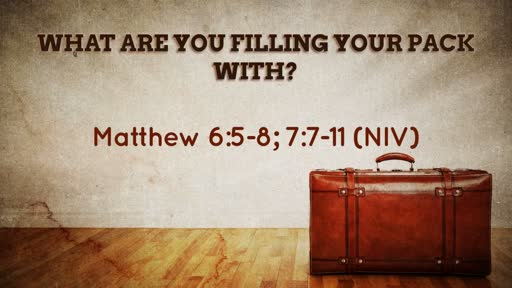 August 19 - What Are You Filling your Pack with?