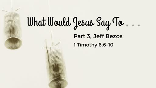 What would Jesus Say Part 3 - 8/19/18