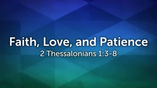 Faith, Love, and Patience