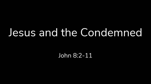Jesus and the Condemned